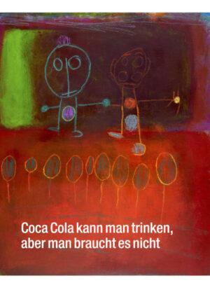 15. Coca Cola kann man trinken, aber man braucht es