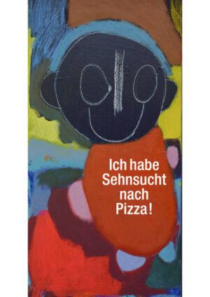 31. Ich habe Sehnsucht nach Pizza!